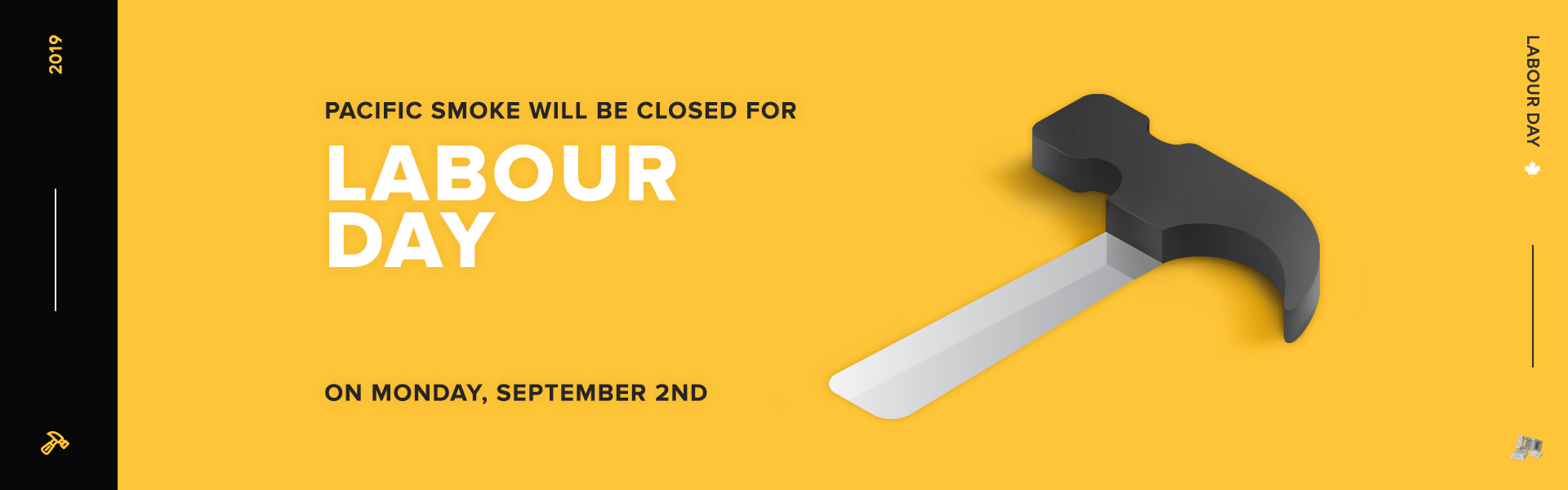 Pacific Smoke Will Be Closed for Labour Day on Monday September 2nd